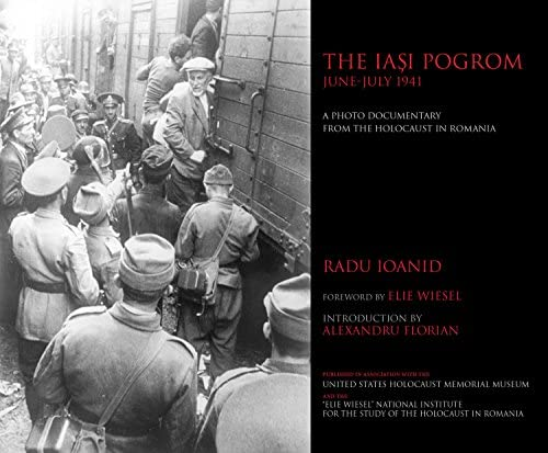 The Ia i Pogrom June July 1941 A Photo Documentary from the Holocaust in Romania product image