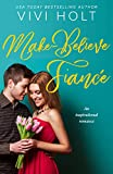 Make-Believe Fiancé: An inspirational romance (Make-Believe Series Book 1)