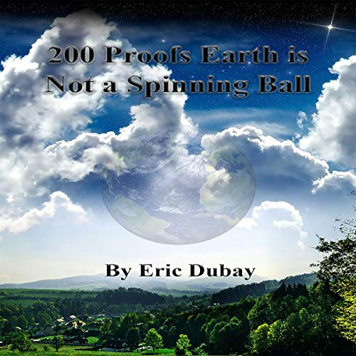 200 Proofs Earth Is Not a Spinning Ball Audiobook By Eric Dubay cover art