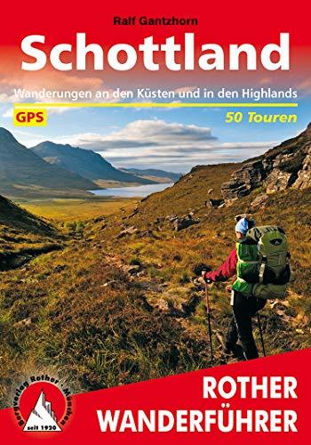 Schottland: Wanderungen an den Küsten und in den Highlands. 50 Touren. Mit GPS-Tracks. (Rother Wanderführer)