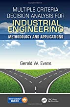 Multiple Criteria Decision Analysis for Industrial Engineering: Methodology and Applications (Operations Research Series)