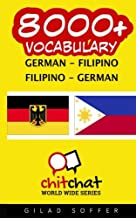 8000+ German - Filipino Filipino - German Vocabulary (German Edition)