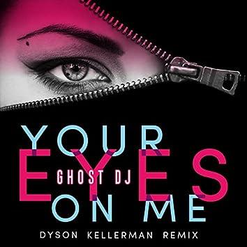 Your Eyes on Me (Dyson Kellerman Remix)
