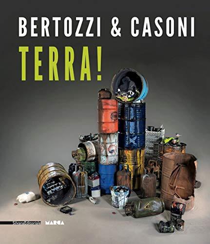 Bertozzi & Casoni. Terra! Catalogo della mostra (Catanzaro, 21 settembre-20 novembre 2019). Ediz. italiana e inglese