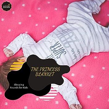 The Princess Blanket - Sleeping Sounds For Kids