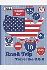 Road Trip Travel the U.S.A: Explore the 50 States: Drive from coast to coast: Paperback