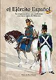El Ejército Español; Su organización y sus uniformes en cinco siglos de Historia