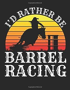 I d Rather Be Barrel Racing  Barrel Racing Sketch Pad for Kids Blank Paperback Sketchbook for Drawing or Doodling 100 pages