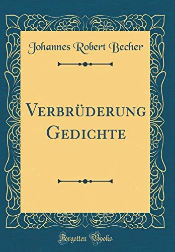 Verbrüderung Gedichte (Classic Reprint)