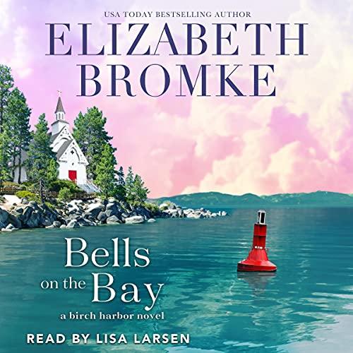 Bells on the Bay: A Birch Harbor Novel, Book 5