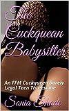 The Cuckquean Babysitter : An FFM Cuckqueen Barely Legal Teen Threesome