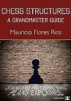 Chess Structures: A Grandmaster Guide (Grandmaster Repertoire Series)