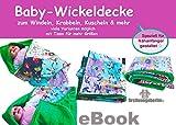Patchwork Babydecke nähen ohne Schnittmuster für Anfänger von firstloungeberlin: Ausführliche Nähanleitung OHNE Schnittmuster zum Nähen der Patchwork Babydecke