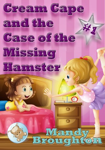 Cream Cape and the Case of the Missing Hamster: #1 (English Edition)