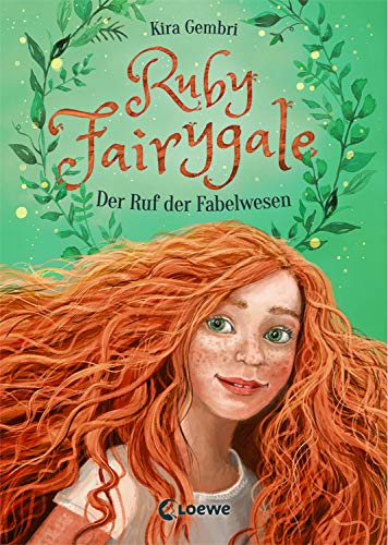 Ruby Fairygale - Der Ruf der Fabelwesen: Kinderbuch ab 10 Jahre - Fantasy-Buch für Mädchen und Jungen