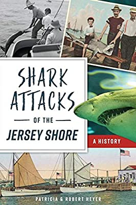 Shark Attacks of the Jersey Shore: A History (Disaster)