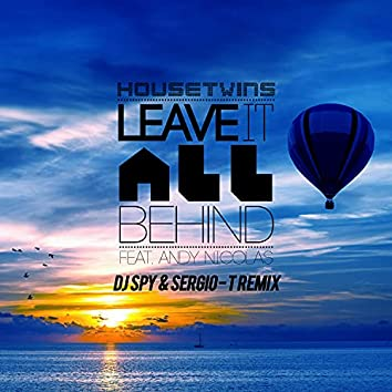 Leave It All Behind (DJ Spy and Sergio-T Remix)