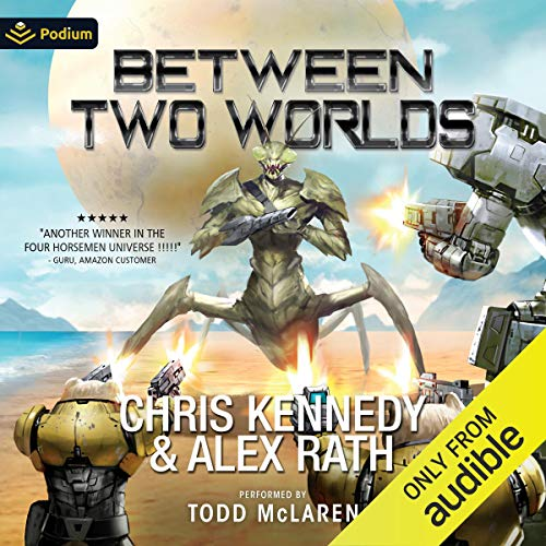 Between Two Worlds Audiobook By Chris Kennedy, Alex Rath cover art