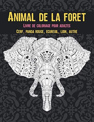 Animal de la forêt - Livre de coloriage pour adultes - Cerf, panda rouge, écureuil, lion, autre