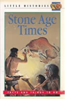 Stone-age Times (Little Histories S.)