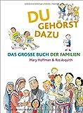 Du gehörst dazu: Das Große Buch der Familien
