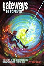 Gateways to Forever: The Story of the Science-Fiction Magazines from 1970 to 1980