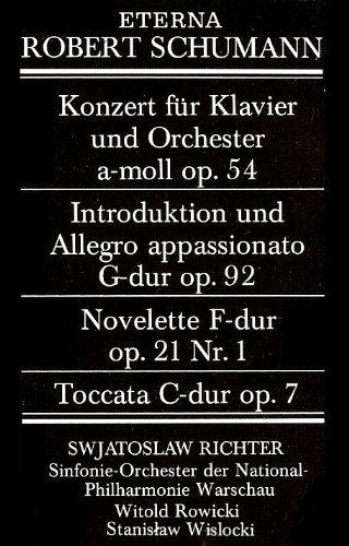 Robert Schumann. Eterna. Konzert für Klavier und Orchester a-moll op. 54. Introduktion und Allegro appassionato G-dur op. 92. Novelette F-dur op. 21 Nr. 1. Toccata C-dur op. 7 [Tonkassette]