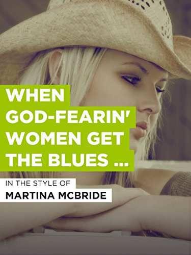 When God-Fearin' Women Get The Blues (Radio Version) im Stil von