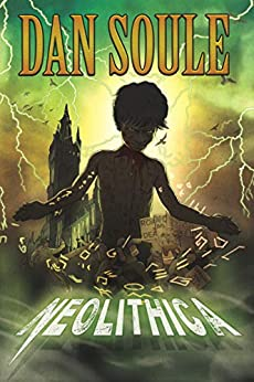 Neolithica: Gripping supernatural suspense that will leave you sleeping with the lights on (Fright Nights) by [Dan Soule]