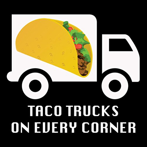 Taco Trucks on Every Corner (Sunglasses Filter Remix)