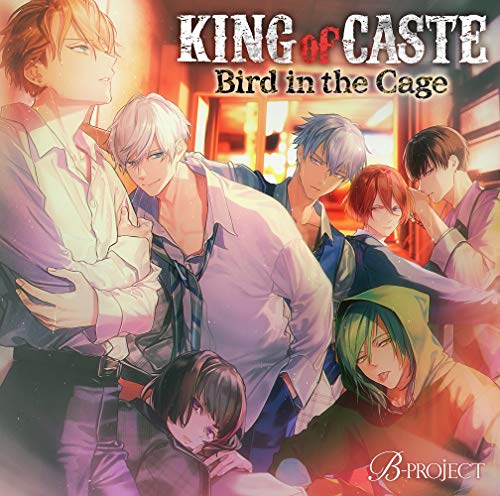 KING of CASTE ~Bird in the Cage~