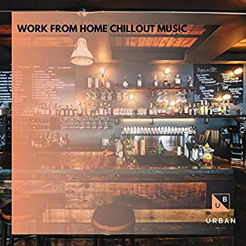 Work From Home Chillout Music
