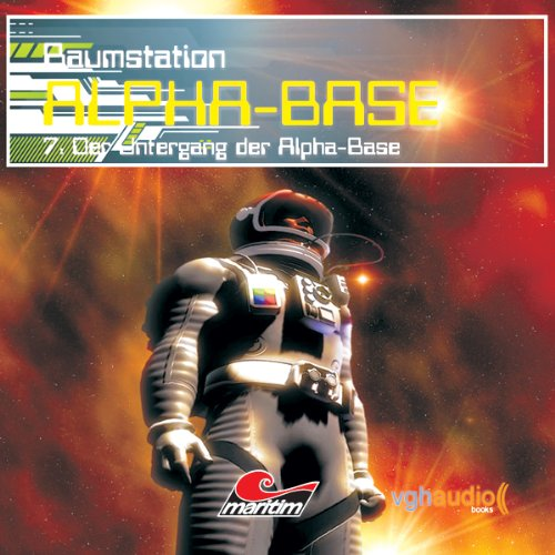 Der Untergang der Alpha-Base (Raumstation Alpha-Base 7) Titelbild