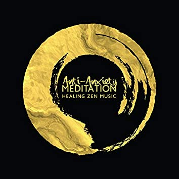 Anti-Anxiety Meditation: Healing Zen Music. Therapeutic Meditation Practices, Gentle New Age BGM