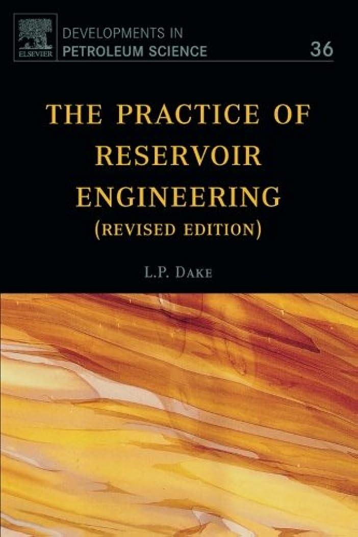 スーダン考え回路The Practice of Reservoir Engineering (Revised Edition), Volume 36 (Developments in Petroleum Science)