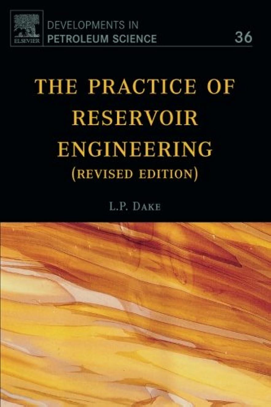 死傷者異邦人恥The Practice of Reservoir Engineering (Revised Edition), Volume 36 (Developments in Petroleum Science)