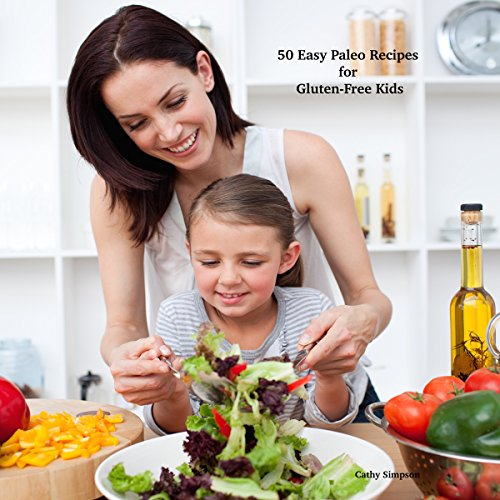 50 Easy Paleo Recipes for Gluten-Free Kids audiobook cover art