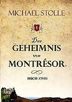 Das Geheimnis von Montrésor: Historischer Roman