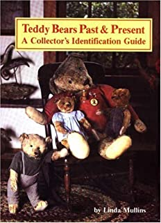 Teddy Bears Past and Present: A Collector's Identification Guide (Vol 1)