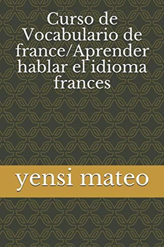 Curso de Vocabulario de france Aprender hablar el idioma frances