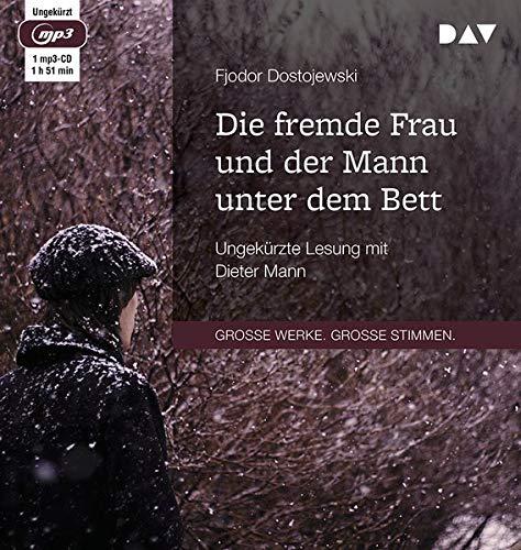 Die fremde Frau und der Mann unter dem Bett: Ungekürzte Lesung mit Dieter Mann (1 mp3-CD)