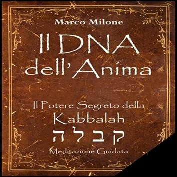 Il DNA dell'Anima - Il Potere Segreto della Kabbalah