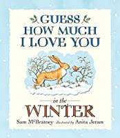 Guess How Much I Love You in the Winter by Sam McBratney(2014-10-02)
