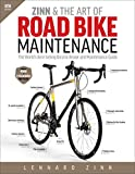 Zinn & the Art of Road Bike Maintenance: The World's Best-Selling Bicycle Repair and Maintenance...