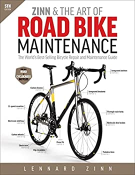 Zinn & the Art of Road Bike Maintenance  The World s Best-Selling Bicycle Repair and Maintenance Guide
