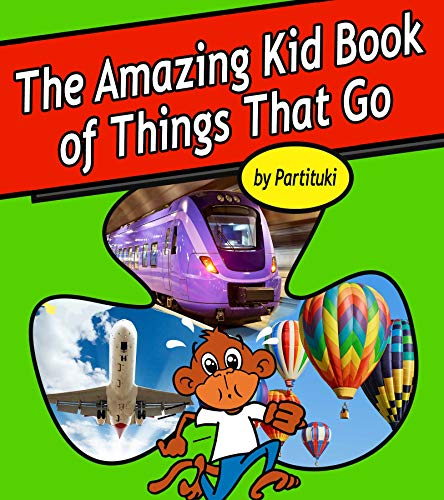The Amazing Kid Book of Things That Go