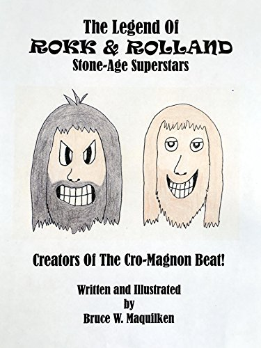 The Legend Of Rokk And Rolland: Stone-Age Superstars- Creators Of The Cro-Magnon Beat (English Edition)