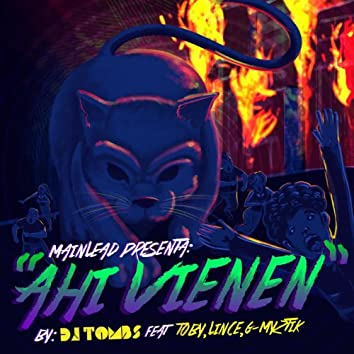Ahi Vienen (feat. Lince, Toby & G Myztik)