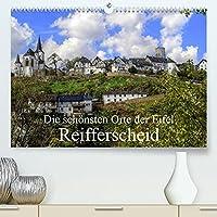 Die schoensten Orte der Eifel - Reifferscheid (Premium, hochwertiger DIN A2 Wandkalender 2022, Kunstdruck in Hochglanz): Reifferscheid ein herrliches Oertchen in der Eifel (Monatskalender, 14 Seiten )
