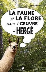 La Faune et la flore dans l'oeuvre d'Hergé de Patrick Merand